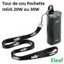 Tour de cou/ Pochette/ ISTICK 20 & 30W/kanger 75W